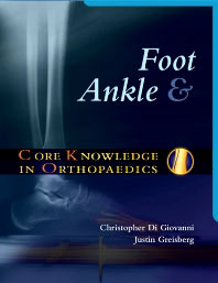 Core Knowledge in Orthopaedics: Foot and Ankle 1st Edition